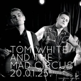 Tom White and the Mad Circus