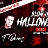 BLOW UP! - Halloween - Kapuvár, Malom //10.30